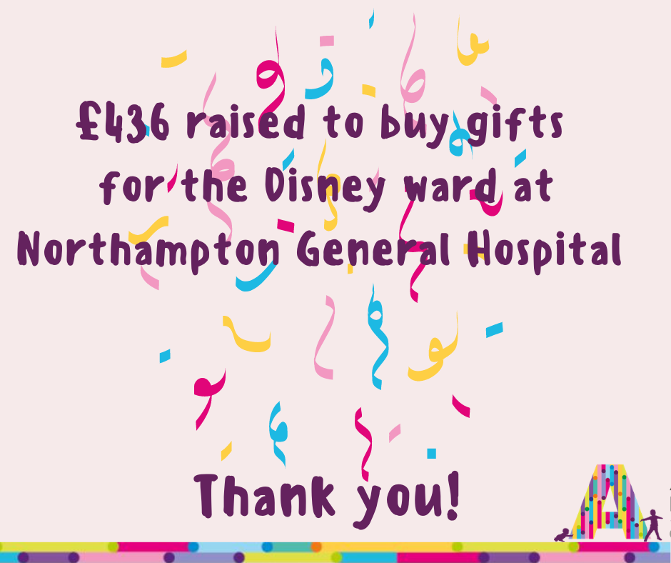 £436 raised to buy gifts for Disney ward at Northampton General Hospital